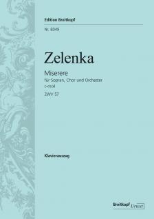 ZELENKA - MISERERE FÜR SOPRAN, CHOR UND ORCHESTER c-MOLL ZWV 57, KLAVIERAUSZUG