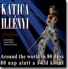 ILLÉNYI KATICA - Illényi Katica: 80 nap alatt a Föld körül - CD
