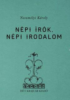Neszmélyi Károly - Népi írók, népi irodalom