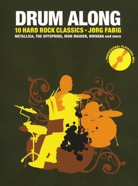 DRUM ALONG. 10 HARD ROCK CLASSICS (J. FABIG) + CD
