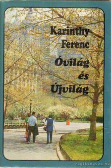 Karinthy Ferenc - Óvilág és Újvilág [antikvár]
