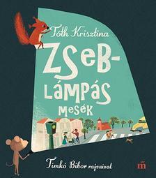 Tóth Krisztina - Zseblámpás mesék