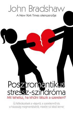 John Bradshaw - Posztromantikus stressz szindróma