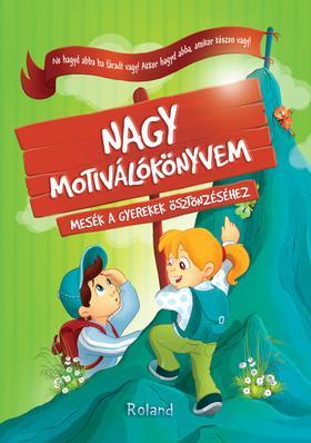 Halasz-Szabo Klaudia és Sillinger Nikolett - Nagy motiválókönyvem