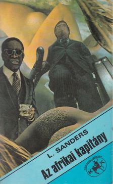 SANDERS, LAWRENCE - Az afrikai kapitány [antikvár]