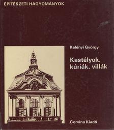 Kelényi György - Kastélyok, kúriák, villák [antikvár]