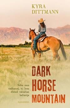 Kyra Dittmann - Dark Horse Mountain [eKönyv: epub, mobi]