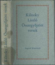 Kálnoky László - Összegyűjtött versek [antikvár]