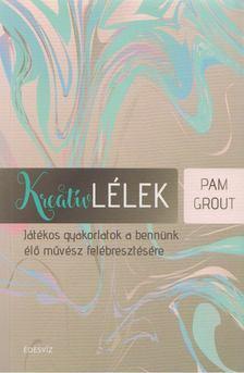 Pam Grout - Kreatív lélek [antikvár]
