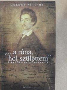 """Molnár Péterné - """"...a róna, hol születtem"""" [antikvár]"""