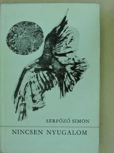Serfőző Simon - Nincsen nyugalom [antikvár]