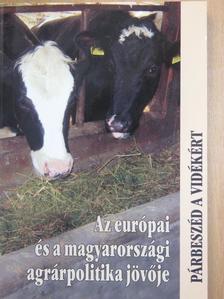 Csáki Csaba - Az európai és a magyarországi agrárpolitika jövője [antikvár]