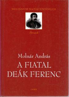 Molnár András - A fiatal Deák Ferenc [antikvár]