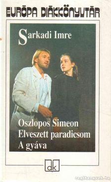 Sarkadi Imre - Oszlopos Simeon / Elveszett paradicsom / A gyáva [antikvár]