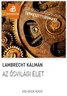 Lambrecht Kálmán - Az ősvilági élet [eKönyv: epub, mobi]