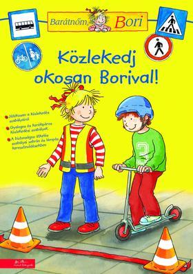 Hanna Sörensen - Uli Velte - Közlekedj okosan Borival - Barátnőm, Bori foglalkoztató