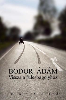 Bodor Ádám - Vissza a fülesbagolyhoz