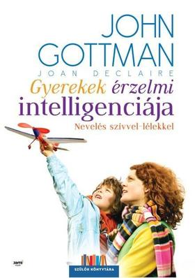 John Gottman, Joan Declaire - Gyerekek érzelmi intelligenciája