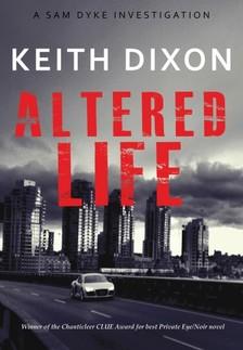 Dixon Keith - Altered Life (Sam Dyke Investigations, #1) [eKönyv: epub, mobi]
