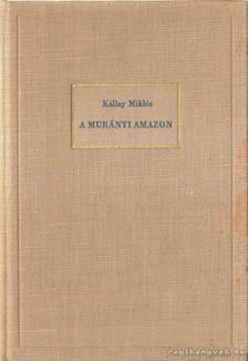 Kállay Miklós - A murányi amazon [antikvár]