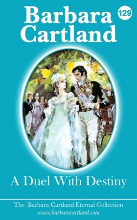 Barbara Cartland - A Duel With Destiny [eKönyv: epub, mobi]