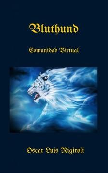 Rigiroli Oscar Luis - Bluthund - Comunidad Virtual [eKönyv: epub, mobi]