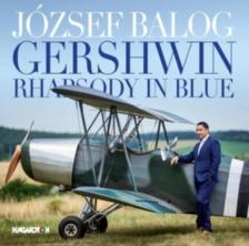 GERSHWIN - RHAPSODY IN BLUE CD BALOG JÓZSEF