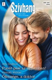 Webber Amy Andrews; Meredith - Szívhang 596.-597. - Pucér pasi az ágyamban!; Őfensége, a doktor (Futótűz-sziget 4.) [eKönyv: epub, mobi]