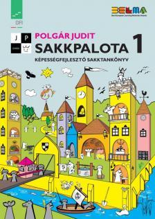 Polgár Judit - 80471 SAKKPALOTA 1. KÉPESSÉGFEJLESZTŐ SAKKTANKÖNYV