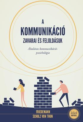 Schulz von Thun, Friedemann - A kommunikáció zavarai és feloldásuk