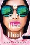 Tanaz Bhathena - A Girl Like That - Egy olyan lány