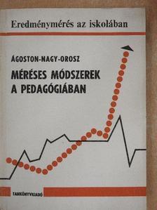 Ágoston György - Méréses módszerek a pedagógiában [antikvár]