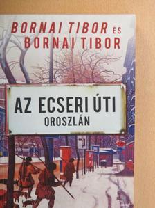 Bornai Tibor - Az Ecseri úti oroszlán [antikvár]
