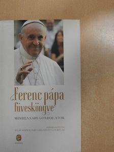 Ferenc pápa - Ferenc pápa füveskönyve [antikvár]