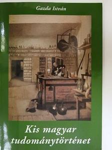 Gazda István - Kis magyar tudománytörténet [antikvár]