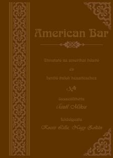 Aczél Miksa - American bar - Útmutató az amerikai hüsitő és hevitő italok készítéséhez (reprint)