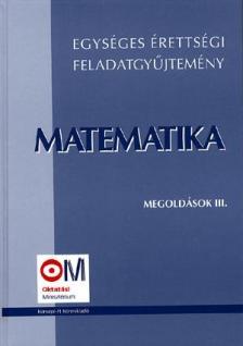 HORTOBÁGYI-MAROSVÁRI-NAGYNÉ- - Matematika megoldások III. - Egységes érettségi fgy.