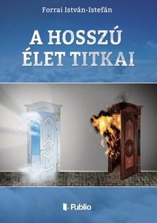 István Forrai - A hosszú élet titkai [eKönyv: epub, mobi]