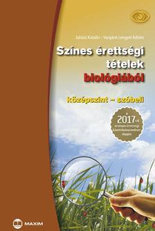 Juhász Katalin, Vargáné Lengyel Adrien - ÚJ Színes érettségi tételek biológiából (középszint-szóbeli)