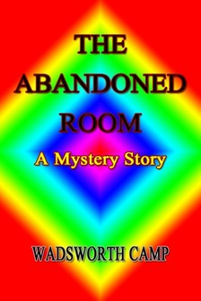 Camp Wadsworth - The Abandoned Room [eKönyv: epub, mobi]