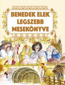 Szalay Könyvkiadó - Benedek Elek legszebb mesekönyve