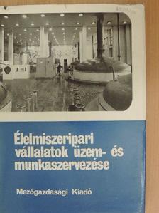 Debreceni József - Élelmiszeripari vállalatok üzem- és munkaszervezése [antikvár]