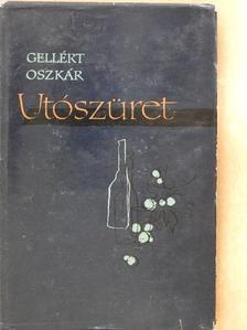 Gellért Oszkár - Utószüret [antikvár]