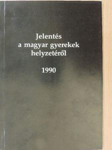 Dr. Tóth Ferenc - Jelentés a magyar gyerekek helyzetéről 1990 [antikvár]