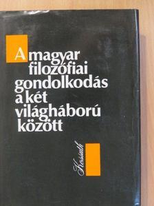 Bárdos Judit - A magyar filozófiai gondolkodás a két világháború között [antikvár]