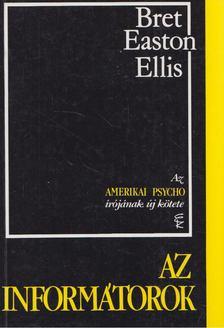 Bret Easton Ellis - Az informátorok [antikvár]