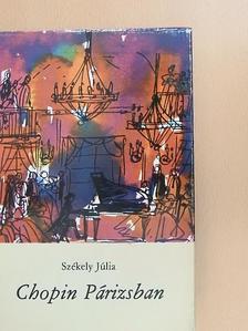 Székely Júlia - Chopin Párizsban [antikvár]