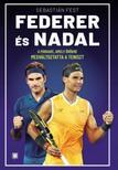 Fest,Sebastiian - Federer és Nadal - A párharc, amely örökre megváltoztatta a teniszt 2.kiad.