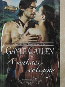 Gayle Callen - A makacs vőlegény [antikvár]