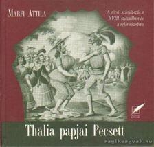 Márfi Attila - Thália papjai Pécsett [antikvár]
